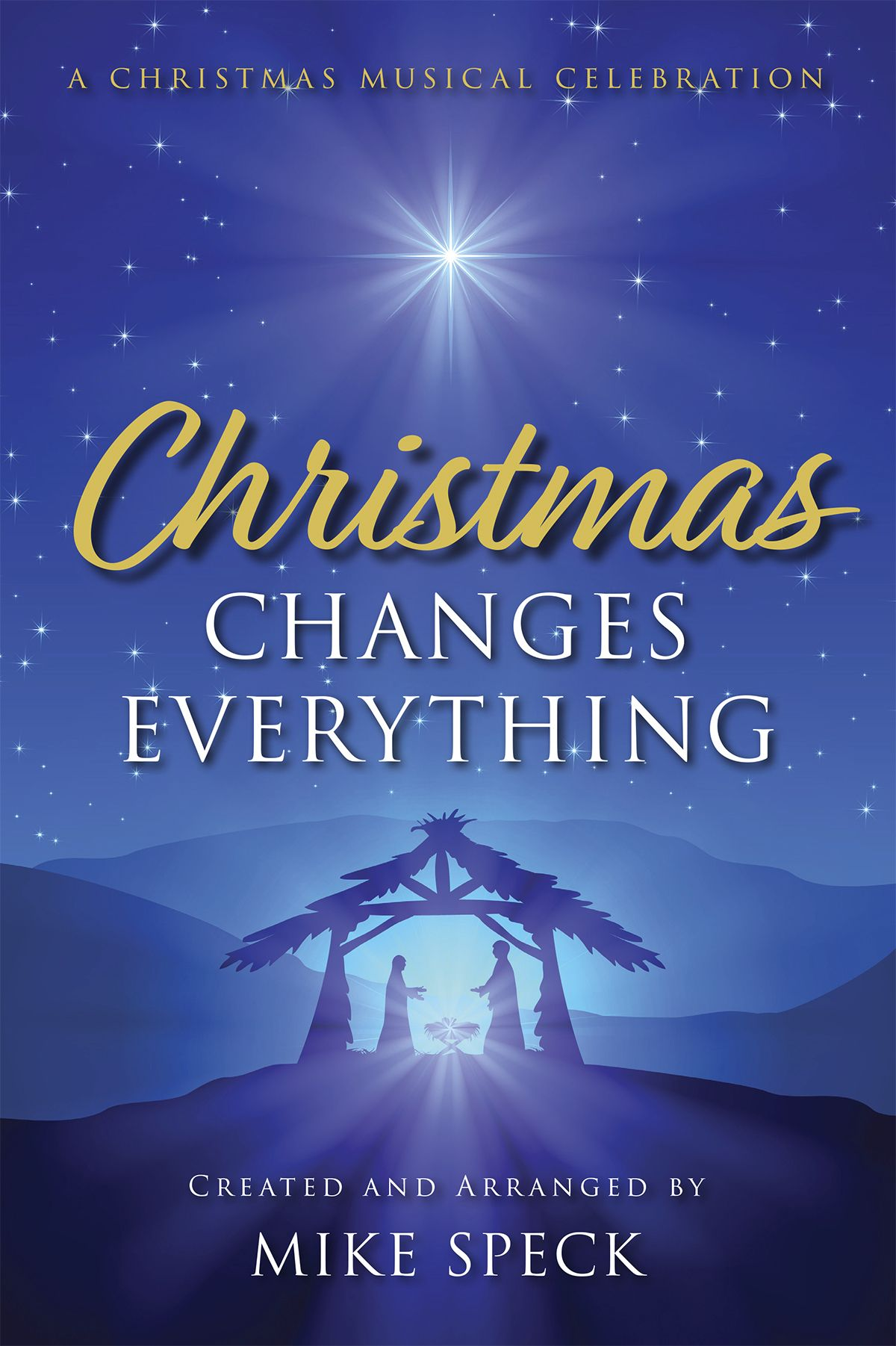 Mike Speck: Christmas Changes Everything: SATB: Vocal Score