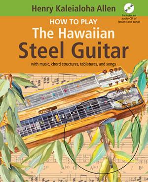 How To Play The Hawaiian Steel Guitar Book/Cd Set: Guitar: Instrumental Tutor