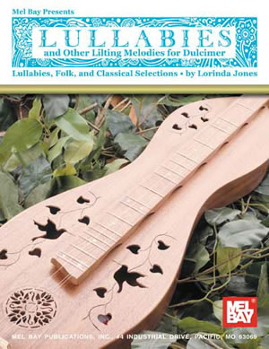 Lullabies And Other Lilting Melodies For Dulcimer: Dulcimer: Instrumental Album
