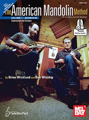 Brian Wicklund Ben Winship: American Mandolin Method - Volume 1: Mandolin: