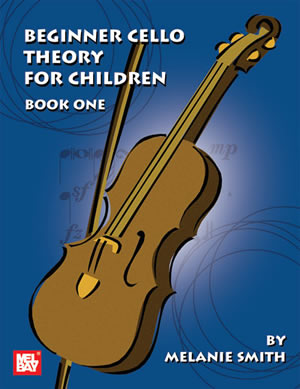Melanie Smith: Beginner Cello Theory For Children Book 1: Theory