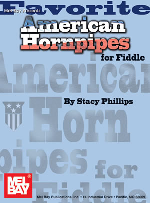 Stacy Phillips: Favorite American Hornpipes For Fiddle: Violin: Instrumental