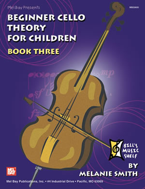 Melanie Smith-Doderai: Beginner Cello Theory for Children  Book Three: Theory