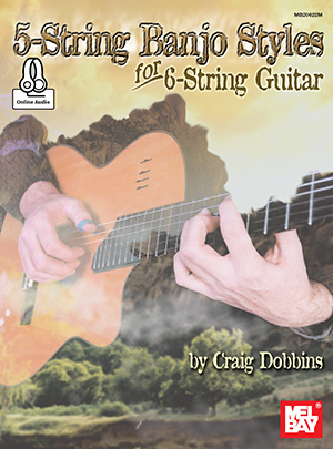 Craig Dobbins: 5-String Banjo Styles For 6-String Guitar: Banjo: Instrumental