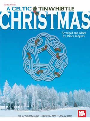 James Tanguay: Celtic Tinwhistle Christmas  A: Pennywhistle: Instrumental Album