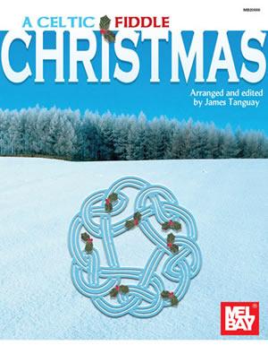 James Tanguay: Celtic Fiddle Christmas: Violin: Instrumental Album