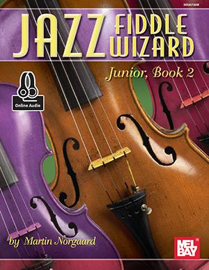 Martin Norgaard: Jazz Fiddle Wizard Junior  Book 2 Book: Violin: Instrumental