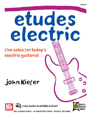 John Kiefer: Etudes Electric: Guitar TAB: Instrumental Album