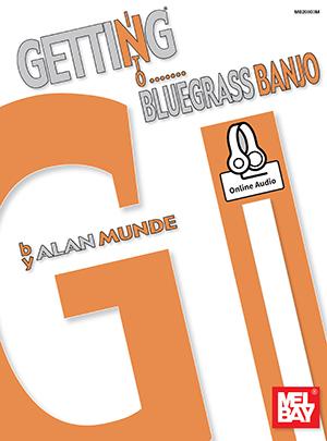 Alan Munde: Getting Into Bluegrass Banjo: Banjo: Instrumental Tutor