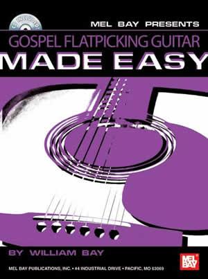 William Bay: Gospel Flatpicking Guitar Made Easy: Guitar TAB: Instrumental Album