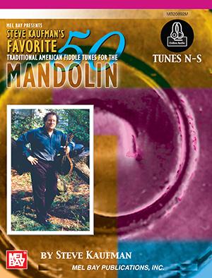 Steve Kaufman: Steve Kaufman's Favorite 50: Mandolin  Tunes N-S: Mandolin: