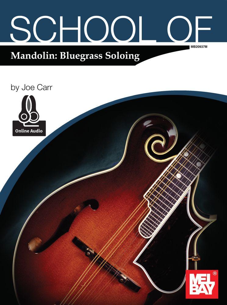 Joe Carr: School of Mandolin: Bluegrass Soloing: Mandolin: Instrumental Tutor