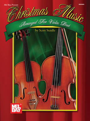 Scott Staidle: Christmas Music Arranged For Violin Duet: Violin