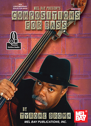 Tyrone Brown: Compositions for Bass: Double Bass: Instrumental Album