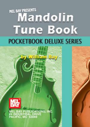 William Bay: Mandolin Tune Book  Pocketbook Deluxe Series: Mandolin: