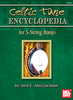 Ian E. MacLachian: Celtic Tune Encyclopedia For 5-String Banjo: Banjo: Mixed