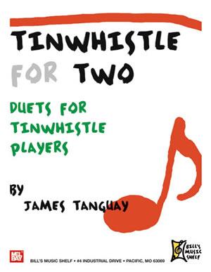 James Tanguay: Tin Whistle For Two: Pennywhistle