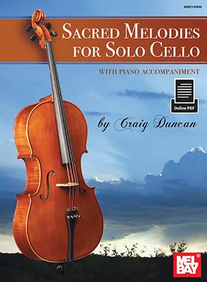 Craig Duncan: Sacred Melodies For Solo Cello: Cello: Instrumental Album