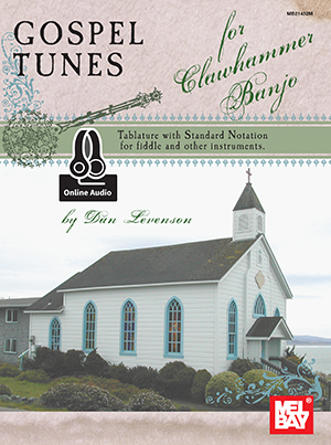 Dan Levenson: Gospel Tunes For Clawhammer Banjo: Banjo: Instrumental Album
