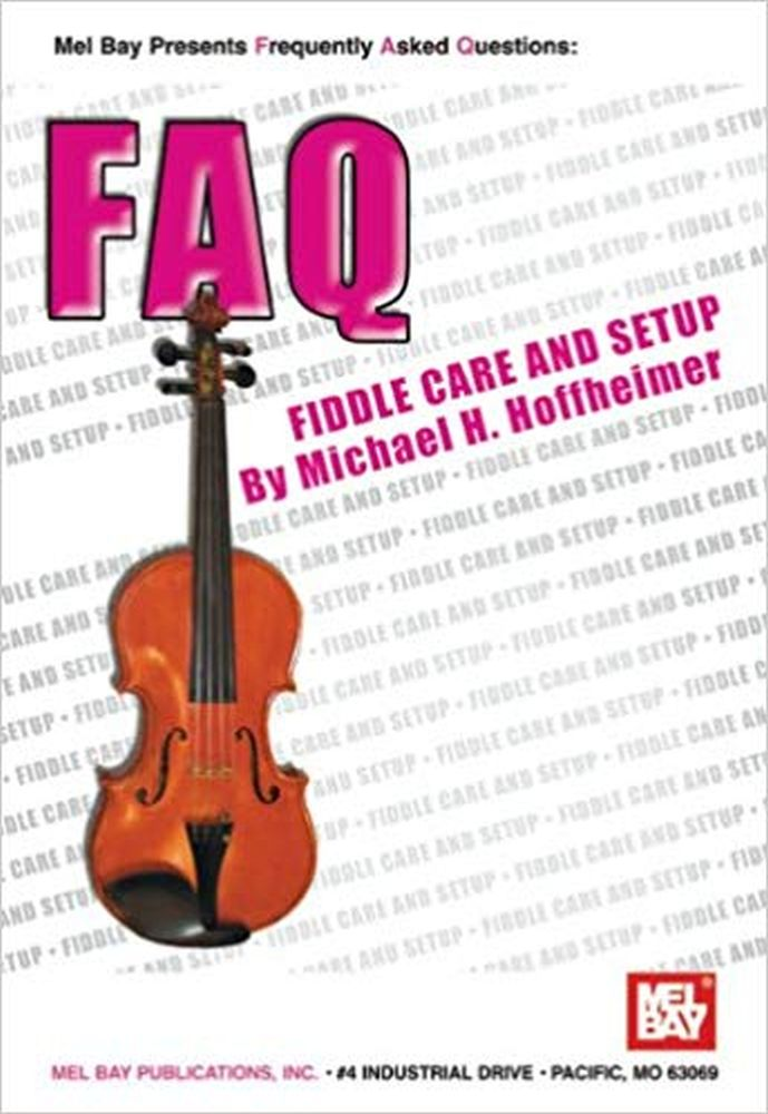 Michael H. Hoffheimer: FAQ: Fiddle Care and Setup: Instrumental Reference