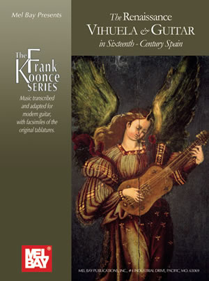 Frank Koonce: Renaissance Vihuela and Guitar In Sixteenth: Guitar: Instrumental