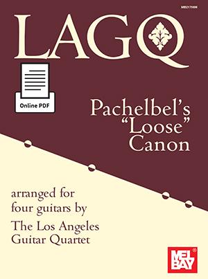 LAGQ: Pachelbel's Loose Canon: Guitar Ensemble: Instrumental Work