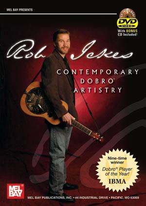 Rob Ickes: Rob Ickes Contemporary Dobro Artistry: Dobro: Recorded Performance