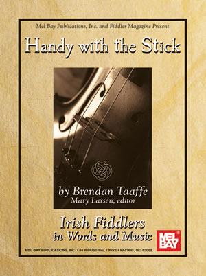Brendan Taafe: Handy with the Stick - Irish Fiddlers: Violin: Instrumental Album