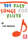 Joe Maroni: 101 Easy Songs for Flute: Flute: Mixed Songbook
