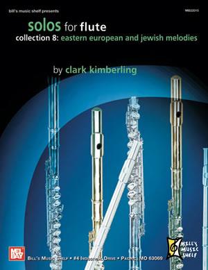 Clark Kimblering: Solos for Flute 8: Eastern European & Jewish: Flute: