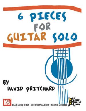 David Pritchard: 6 Pieces for Guitar Solo: Guitar: Instrumental Album