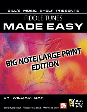 William Bay: Fiddle Tunes Made Easy  Big Note/Large Edition: Violin: