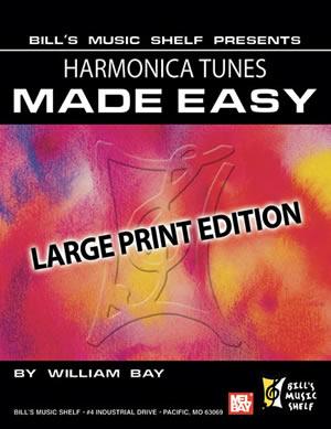 William Bay: Harmonica Tunes Made Easy  Large Print Edition: Harmonica: