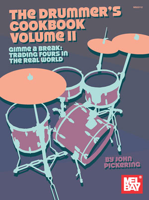 John Pickering: The Drummer's Cookbook Volume 2: Drum Kit: Study