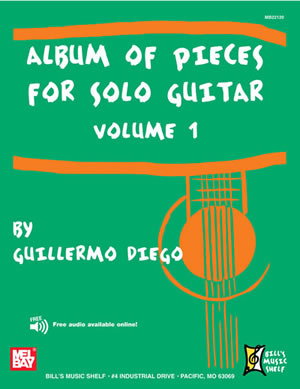 Guillermo Diego: Album Of Pieces For Solo Guitar  Volume 1: Guitar: Instrumental