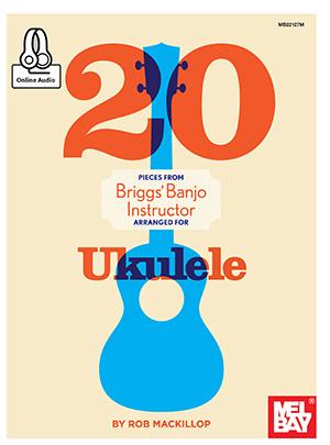 Rob MacKillop: 20 Pieces From Briggs Banjo Instructor: Ukulele: Album Songbook