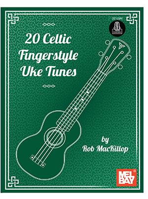 Rob MacKilop: 20 Celtic Fingerstyle Uke Tunes: Ukulele: Instrumental Work