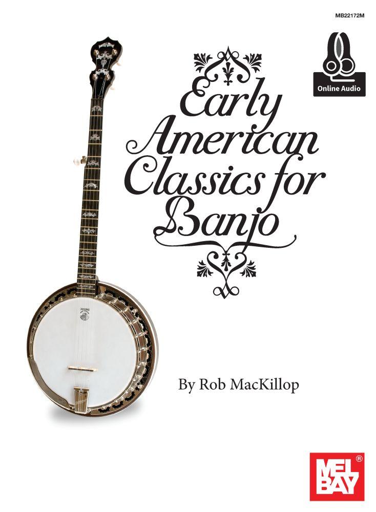 Rob MacKillop: Early American Classics For Banjo: Banjo: Instrumental Work