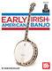 Rob MacKillop: Early Irish-American Banjo Book With Online Audio: Banjo: