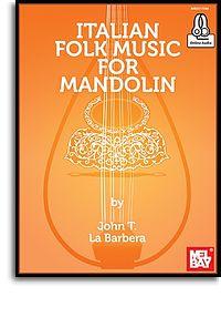 John LaBarbera: Italian Folk Music For Mandolin Book: Mandolin: Instrumental