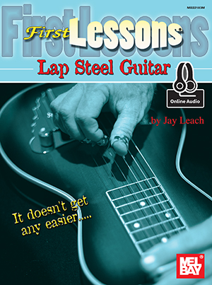Jay Leach: First Lessons Lap Steel Guitar: Guitar: Instrumental Tutor