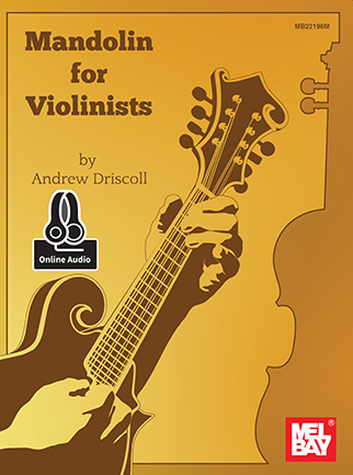 Andrew Driscoll: Mandolin For Violinists With Online Audio: Violin: Instrumental