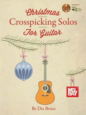 Dix Bruce: Christmas Crosspicking Solos For Guitar: Guitar: Instrumental Album