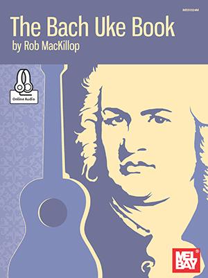 Rob MacKillop: Bach Uke Book: Ukulele: Instrumental Album