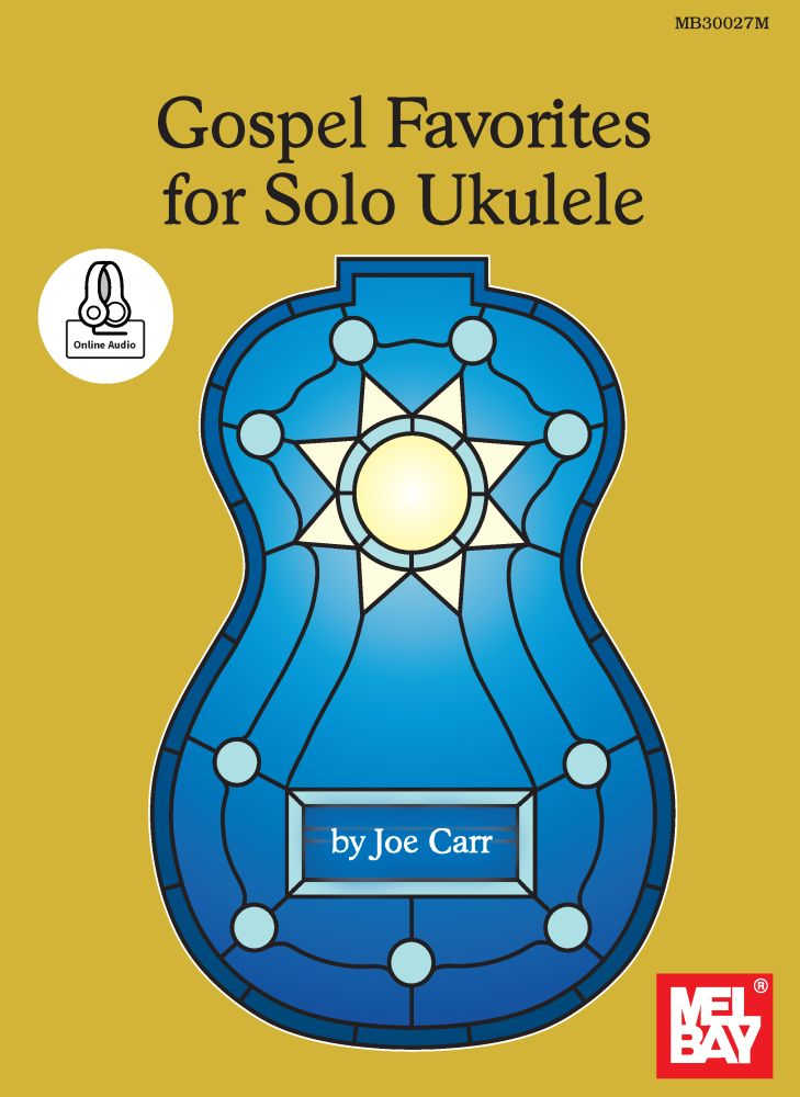 Joe Carr: Gospel Favorites For Solo Ukulele Book: Ukulele: Instrumental Album