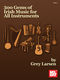 Grey Larsen: 300 Gems Of Irish Music For All Instruments: Mixed Songbook