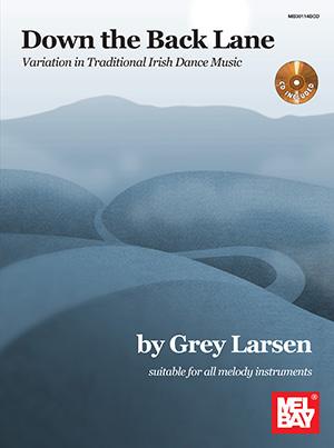 Grey Larsen: Down the Back Lane: Pennywhistle: Instrumental Tutor