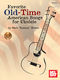 Favorite Old-Time American Songs For Ukulele: Ukulele: Mixed Songbook