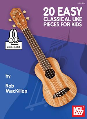 Rob MacKillop: 20 Easy Classical Uke Pieces For Kids: Ukulele: Instrumental Work