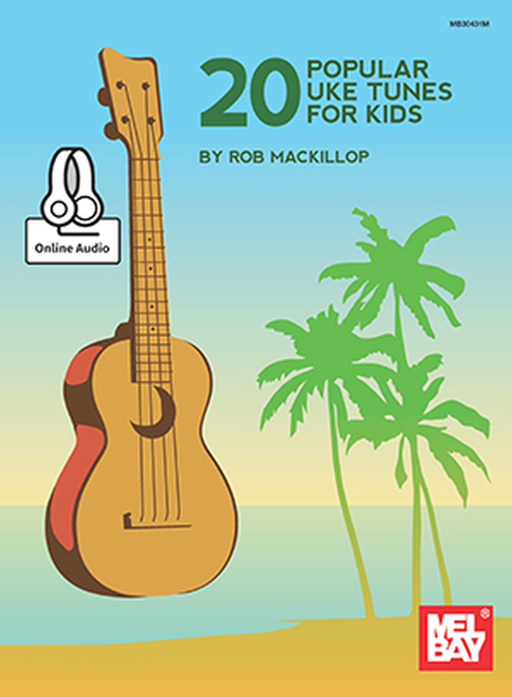 Rob MacKillop: 20 Popular Uke Tunes For Kids: Ukulele: Instrumental Album